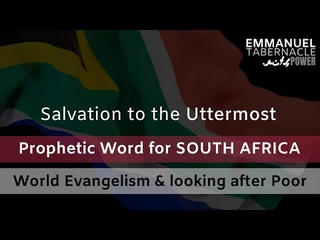 Embedded thumbnail for PROPHETIC WORD FOR SOUTH AFRICA - Saved to the Uttermost / World Evangelism  / Helping the poor - Pastor Ben Jordaan